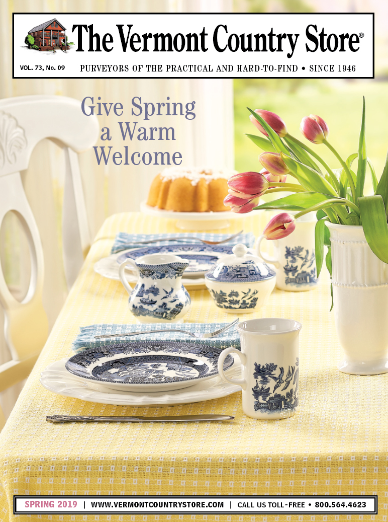 The Vermont Country Store, Volume 73, Number 09, Purveyors of the Practical and Hard-to-Find, since 1946, Give Spring a Warm Welcome, Spring 2019, www.vermontcountrystore.com, call us toll-free, 800-564-4623spring catalog cover