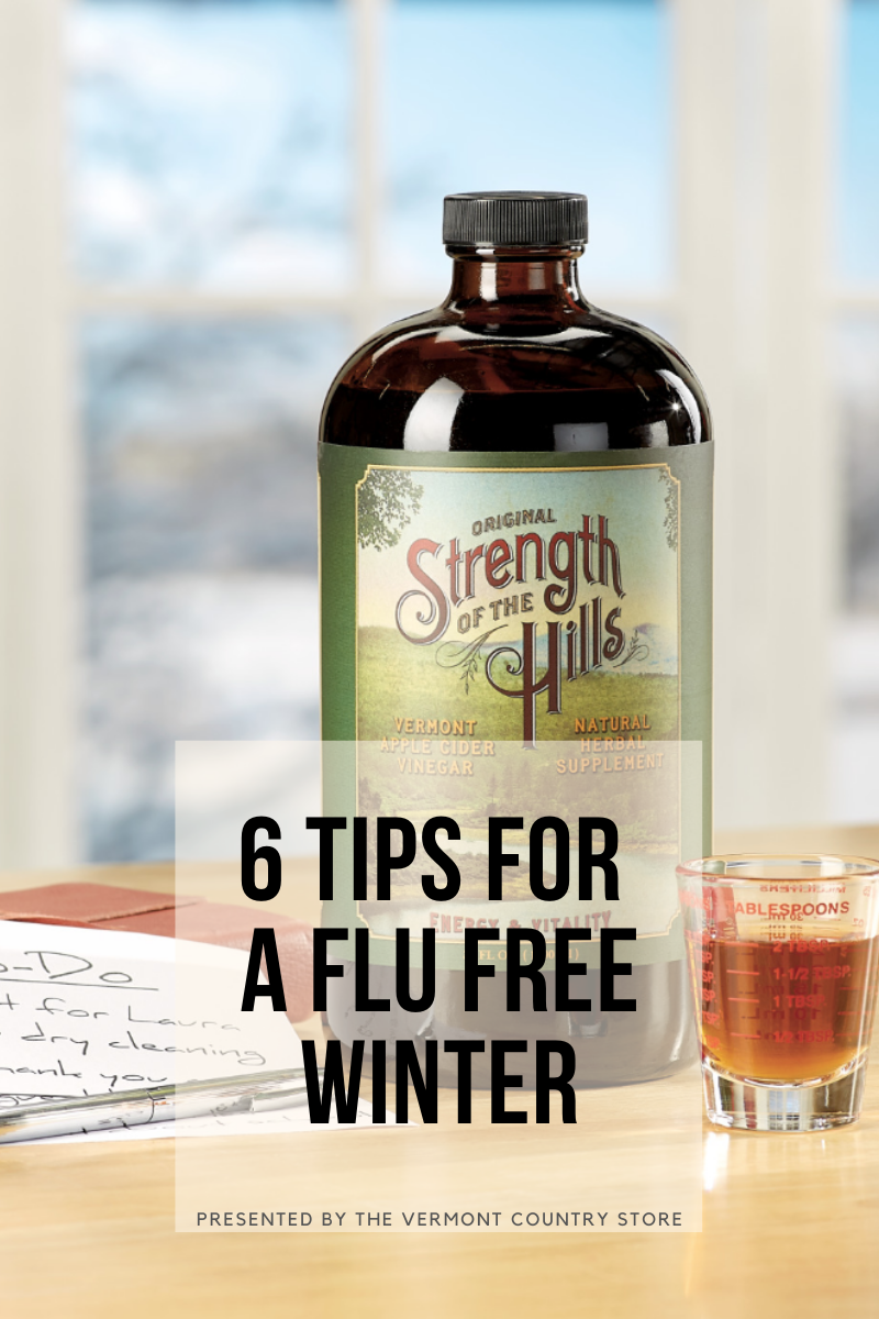 6 tips for a flu free winter, presented by the vermont country store, strength of the hills