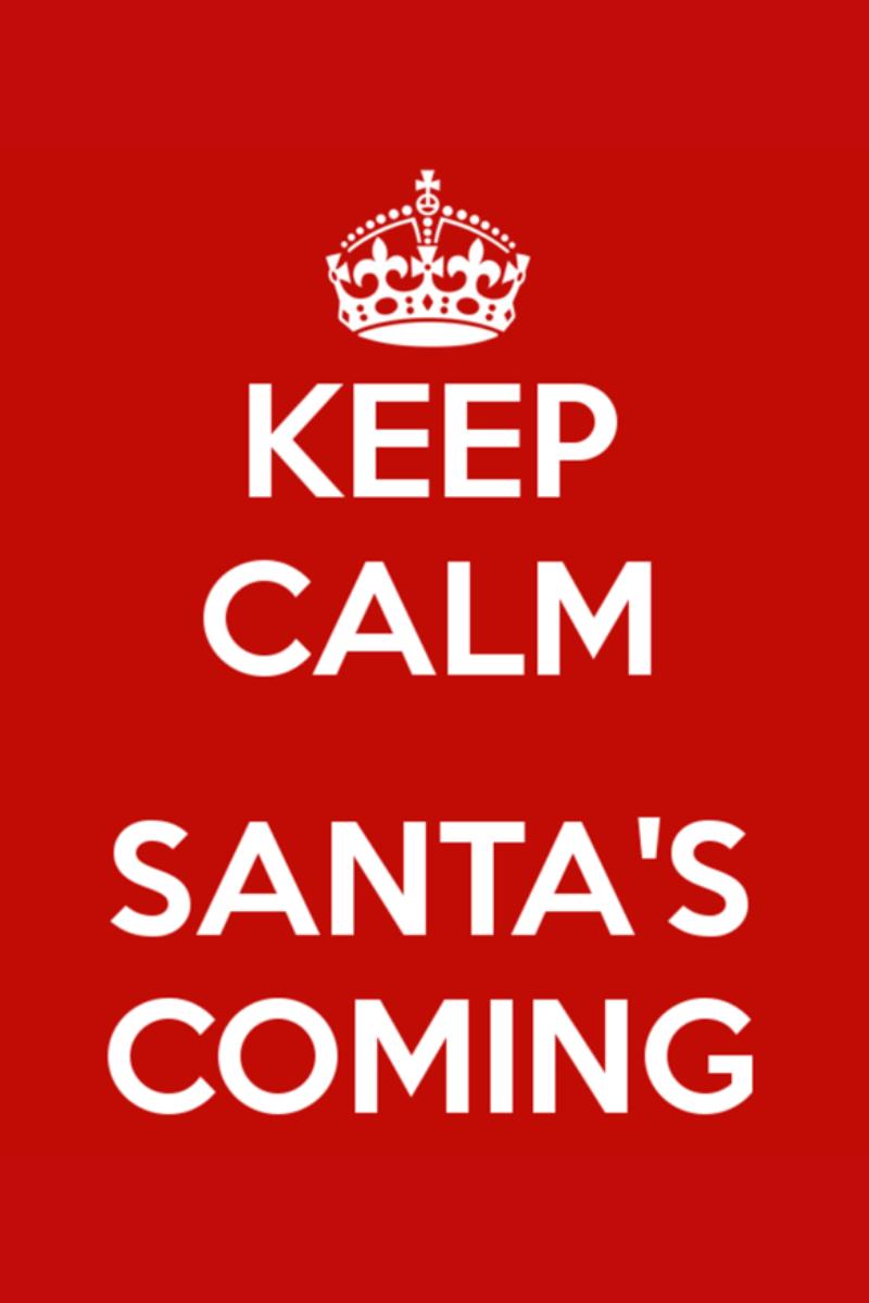 keep calm, santa's coming