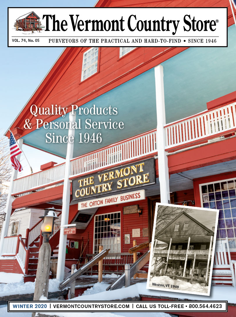 The Vermont Country Store, Volume 74, Number 05, Purveyors, of the Practical and Hard-to-Find since 1946, Quality Products and Personal Service since 1946, The Orton Family Business, Winter 2020, Vermontcountrystore.com, call us toll-free 800-564-4623, Weston, VT 1949, Winter Catalog Cover